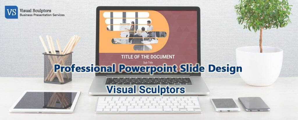 Professional Powerpoint Slide Design | Visual Sculptors